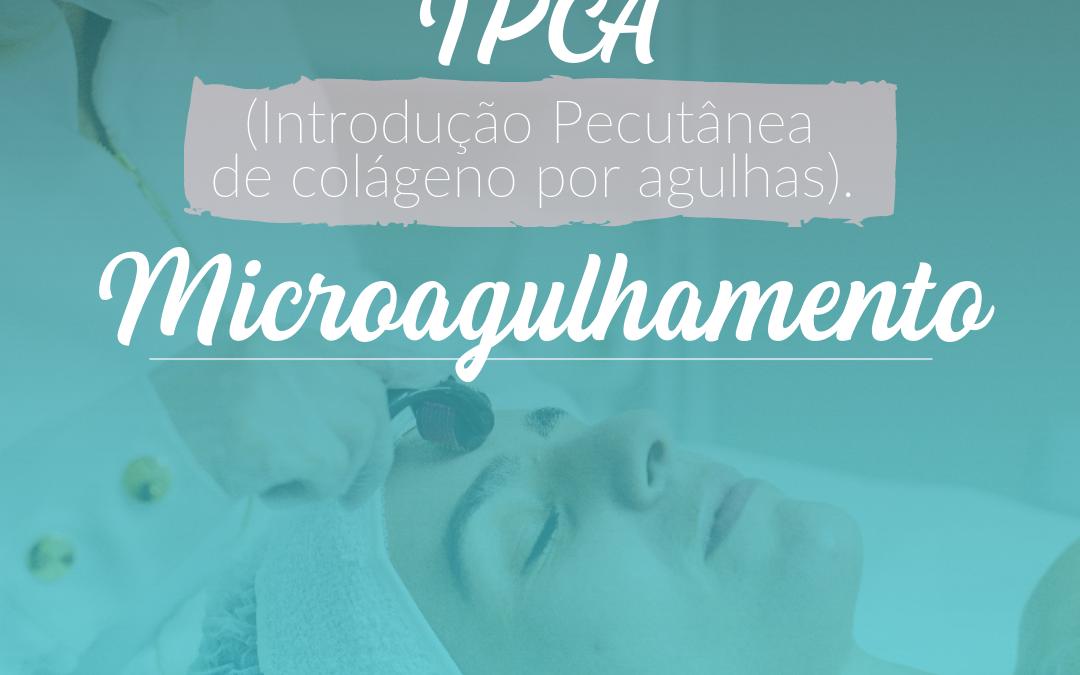 IPCA – Microagulhamento