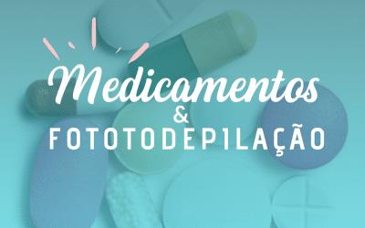Medicamentos e fotodepilação