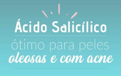 Ácido salicílico, ótimo para peles oleosas e com acne