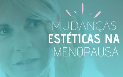 Mudanças estéticas na menopausa