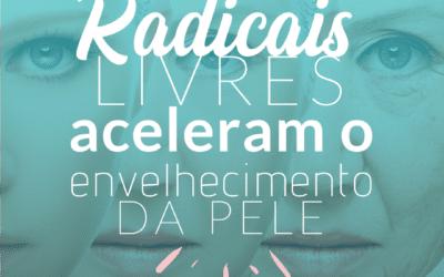 Radicais livres aceleram o envelhecimento da pele