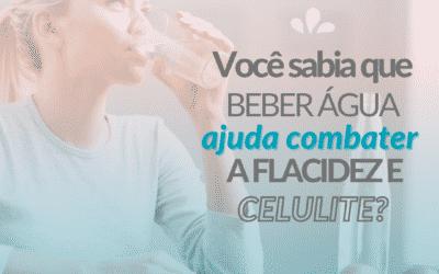 Você sabia que beber água ajuda a combater flacidez e celulite?
